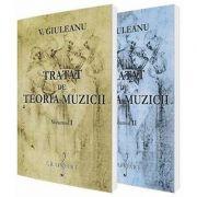 Set - Tratat de teoria muzicii, volumul I si volumul II (Victor Giuleanu)