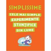 Simplissime. Cele mai simple experimente stiintifice din lume - Editie ilustrata