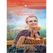 Anotimpul dragostei - Sarah Addison Allen