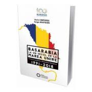 Basarabia, la un secol de la Marea Unire 1991-2018