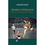 Basmul fotbalului - Nascocit impreuna cu Marius Mitran (2 volume)