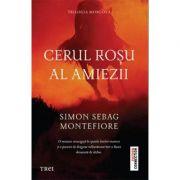 Cerul roșu al amiezii - Simon Sebag Montefiore