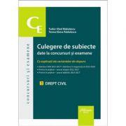 Culegere de subiecte date la concursuri si examene. 1 Drept civil, cu explicatii ale variantelor de raspuns