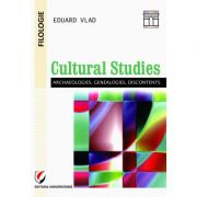 Cultural studies - archaeologies, genealogies, discontents