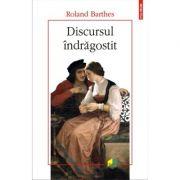 Discursul indragostit - Roland Barthes
