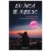 Eu inca te iubesc - Cristina Chiperi