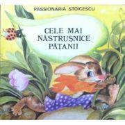 Cele mai nastrusnice patanii - Passionaria Stoicescu
