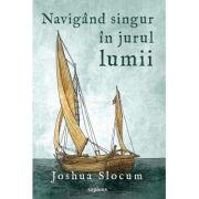 Navigând singur în jurul lumii - Joshua Slocum