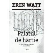 Palatul de hartie - Erin Watt