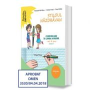 Stiloul Nazdravan - Comunicare in limba romana, caiet de lucru pentru clasa I, semestrul 1