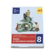 Limba si literatura romana pentru clasa a VIII-a. Metoda STIU-DESCOPAR-APLIC - Florentina Samihaian (Editia 2017)