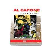 Al Capone, volumul 4. Gangsterii - Dentzel G. Jones