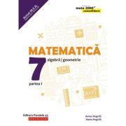 Matematica 2018 - 2019 CONSOLIDARE - Algebra si Geometrie, pentru clasa a VII-a. Partea I