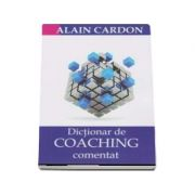 Dictionar de coaching comentat - Alain Cardon