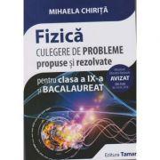 Fizica culegere de probleme propuse si rezolvate pentru bacalaureat clasa a IX-a (avizat 2018)