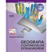 Geografia continentelor extraeuropene - Caietul elevului clasa a VII-a (Octavian Mândruţ)