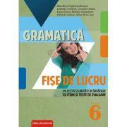 Gramatică. Fișe de lucru - Clasa a VI-a (pe lecții și unități de învățare cu itemi și teste de evaluare)