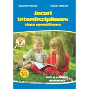 Jocuri interdisciplinare pentru clasa pregatitoare, caiet de activitate independenta - Colectia Leo te invata - Editia 2018 - Alexandra Manea