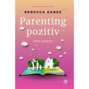 Parenting pozitiv - Ghid esențial