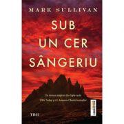 Sub un cer sangeriu - Mark Sullivan