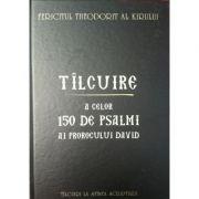 Talcuire celor 150 de psalmi ai Prorocului imparat David
