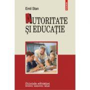 Autoritate si educatie - Emil Stan