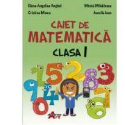 Caiet de matematica, clasa I - Elena-Angelica Anghel