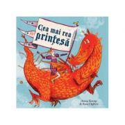 Cea mai rea prinţesă - Anna Kemp