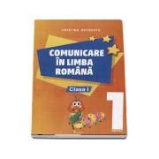 Comunicare in limba romana, auxiliar pentru clasa I, partea 1 - Botezatu Cristina