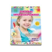 Evaluare interdisciplinara. Nivel II, 5-6 ani - Mirela Tabirca