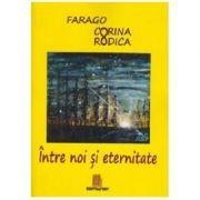 Intre noi si eternitate - Corina Rodica Farago