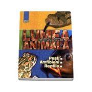 Lumea animala a Moldovei, volumul 2, Pesti. Amfibieni. Reptile - Tudor Cozari
