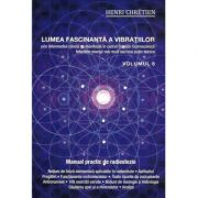 Lumea fascinanta a Vibratiilor, volumul 6