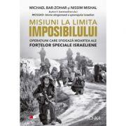 Misiuni la limita imposibilului - Michael Bar-Zohar