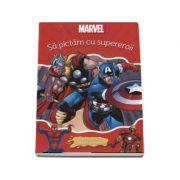 Sa pictam cu supereroii. Carte de colorat cu pensula si acuarele