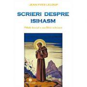 Scrieri despre isihasm, metoda tainică a ascultării interioare