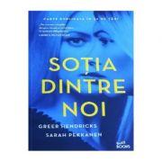 Sotia dintre noi - Greer Hendricks