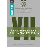 Teme supliment Gazeta Matematica - Clasa a VII-a (Mate Plus)