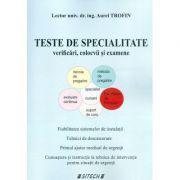 Teste de specialitate. Verificari, colocvii si examene - Aurel Trofin