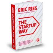 The Startup Way - Cum folosesc companiile moderne managementul antreprenorial pentru a transforma cultura și a determina dezvoltarea pe termen lung