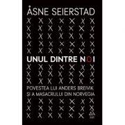 Unul dintre noi. Povestea lui Anders Breivik si a masacrului din Norvegia