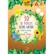 30 de povești despre natură. Volum de povești bilingv român-german