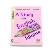 A study on English idioms - Alina Galbeaza