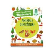 Animale din padure - Carte de activitati Montessori (Contine peste 75 de autocolante)