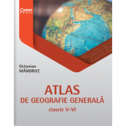 Atlas de geografie generala pentru clasele V-VI