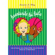 Aventurile lui Lulu - Louise L Hay