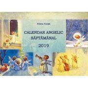 Calendar Angelic Saptamanal 2019 (Felicia Tonita)