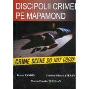 Discipolii crimei pe mapamond - Traian Tandin