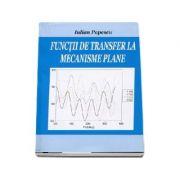 Functii de transfer la mecanisme plane - Iulian Popescu