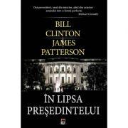 In lipsa presedintelui - Bill Clinton, James Patterson